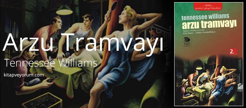 Arzu Tramvayı - Tennessee Williams