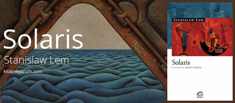 An Analysis Of The Main Idea Of Solaris A Novel By Stanislaw Lem