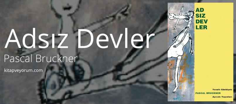 adsiz-devler-pascal-bruckner