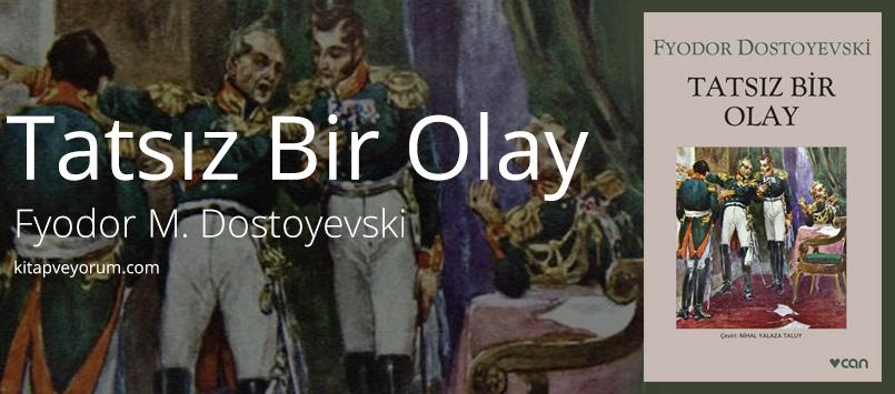 tatsiz-bir-olay-fyodor-m-dostoyevski